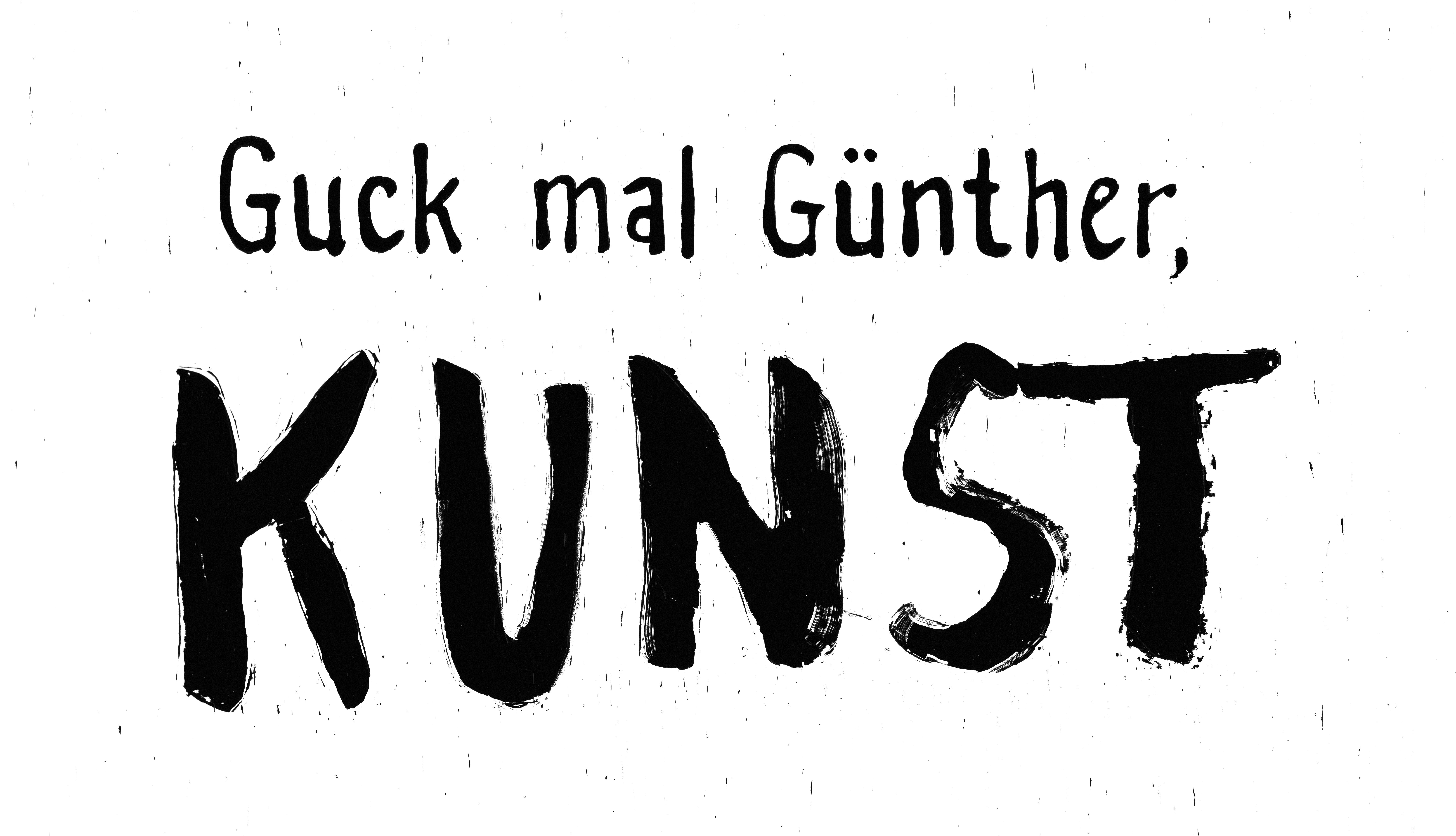 Guck mal Günther Kunst